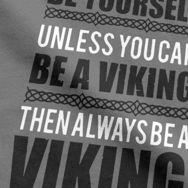 Novelty Always Be Yourself Unless You Can Be A Viking T-Shirt for Men O Neck Cotton T Shirt Short Sleeve Tee Gift Idea Clothes